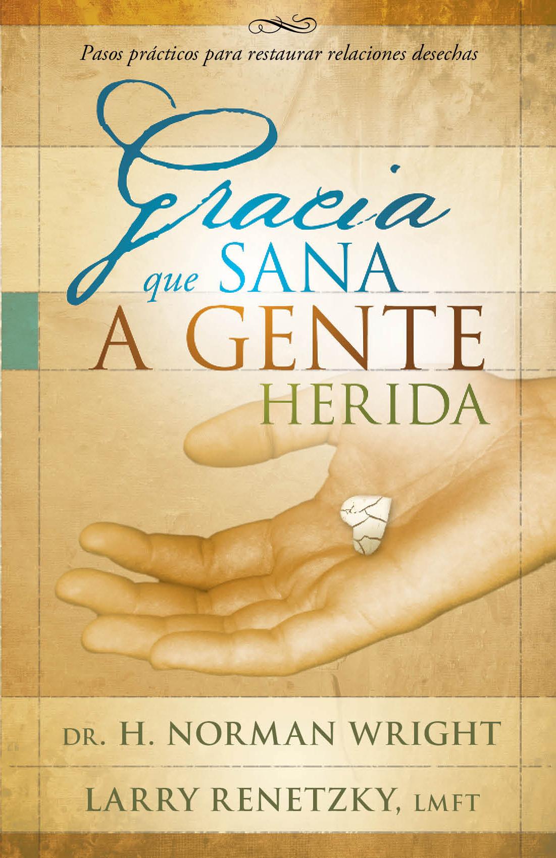 Restaurar Matrimonio Biblia : Gracia que sana a gente herida pasos prácticos para