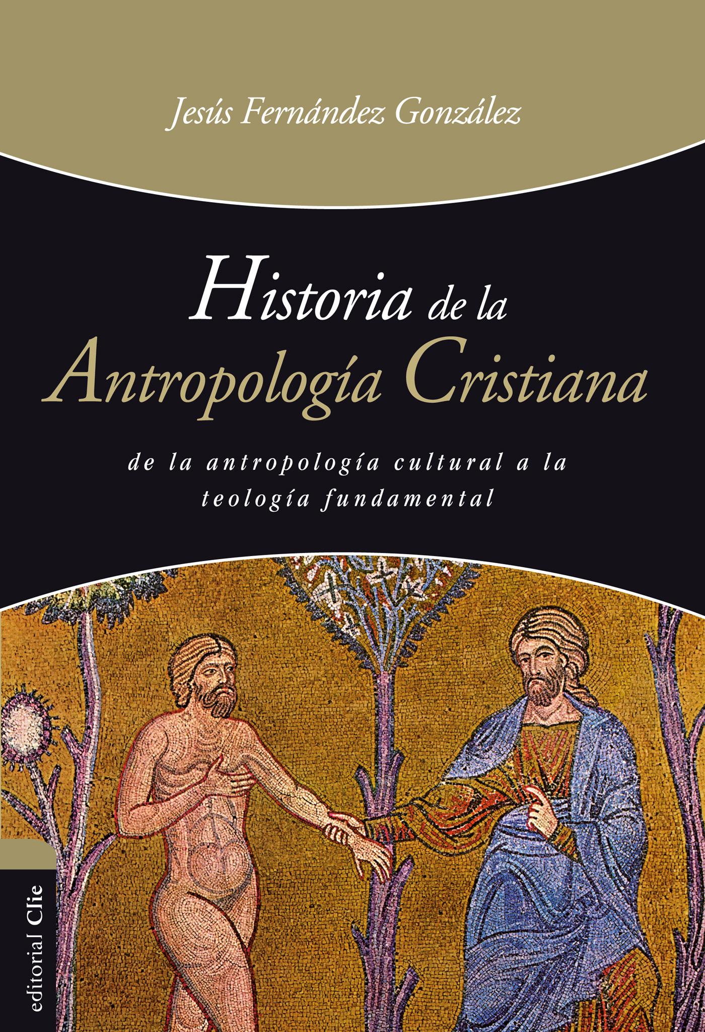 Historia de la antropología cristiana - Clie - ES, tu