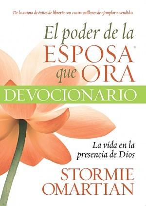 El poder de la esposa que ora: La vida en la presencia de Dios