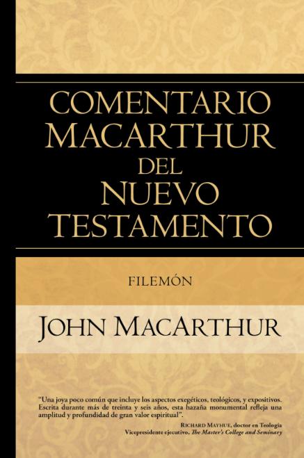 Filemón. Comentario MacArthur del Nuevo Testamento