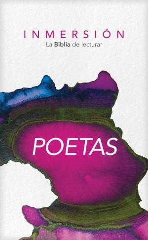 Inmersión: La Biblia de lectura:  Inmersión: Poetas