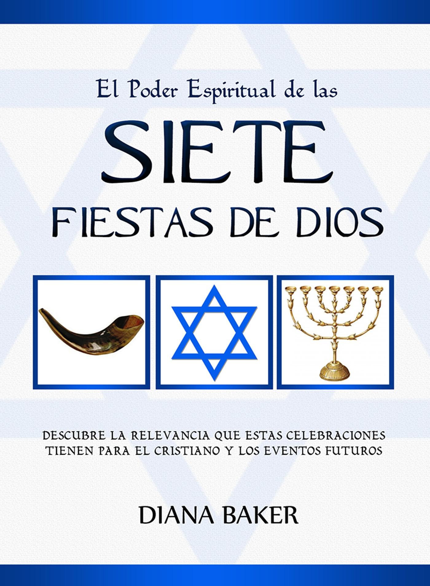 El Poder Espiritual de las Siete Fiestas de Dios