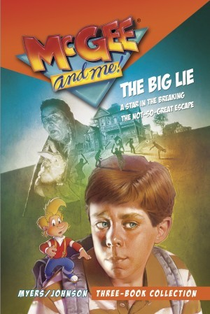 McGee and Me!:  McGee and Me! Three-Book Collection: The Big Lie / A Star in the Breaking / The Not-So-Great Escape