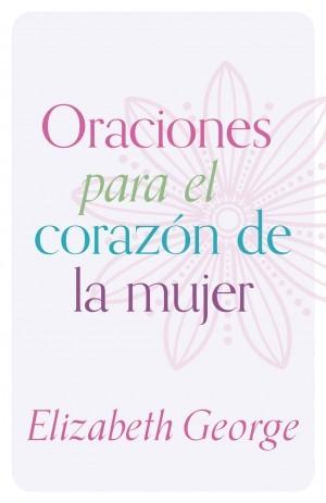Oraciones para el corazón de la mujer