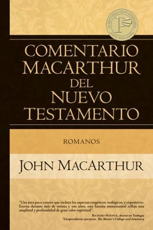 Romanos. Comentario MacArthur del Nuevo Testamento