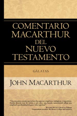 Gálatas. Comentario MacArthur del Nuevo Testamento