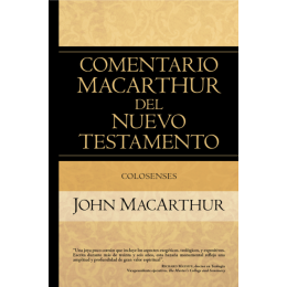 Colosenses. Comentario MacArthur del Nuevo Testamento