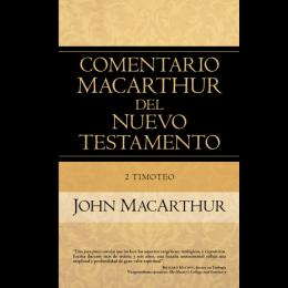 2 Timoteo. Comentario MacArthur del Nuevo Testamento