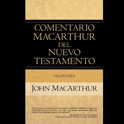 Filipenses. Comentario MacArthur del Nuevo Testamento